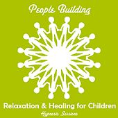 Relaxation and Healing for Children by People Building