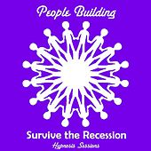 Survive the Recession by People Building