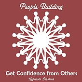 Get Confidence from Others by People Building