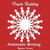Automatic Writing by People Building
