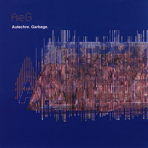 Garbage by Autechre
