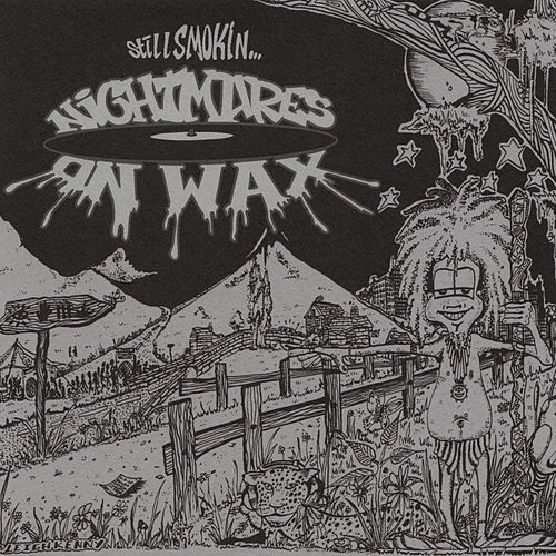 Still Smokin… by Nightmares on Wax