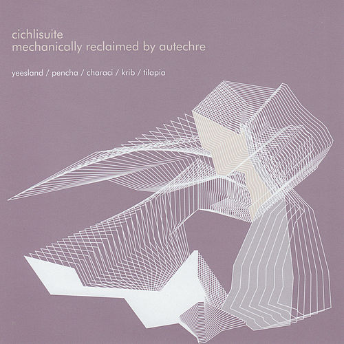 Cichli Suite by Autechre