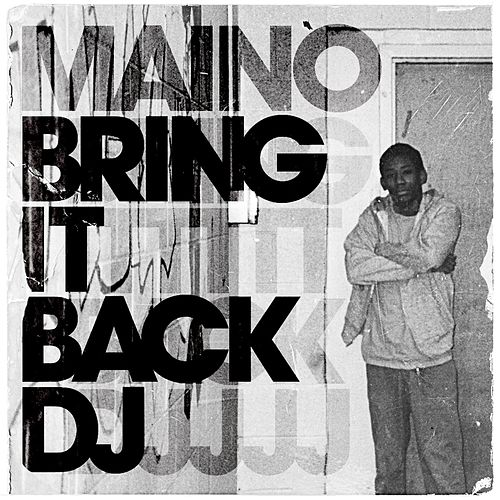 Bring It Back DJ by Maino