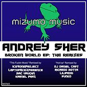 Broken World E.P: The Remixes by Andrey Sher