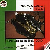 The Solo Album by Phil Woods