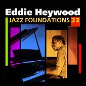 Jazz Foundations Vol. 23 by Eddie Heywood