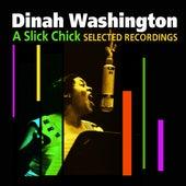 A Slick Chick (Selected Recordings) by Dinah Washington
