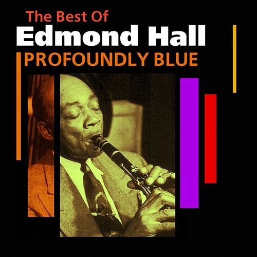 Profoundly Blue (The Best Of) by Edmond Hall