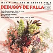 Music For The Millions Vol. 6 - Debussy / De Falla by Various Artists