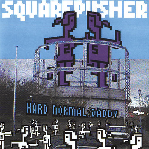 Hard Normal Daddy by Squarepusher
