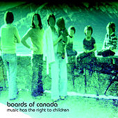 Music Has The Right To Children von Boards of Canada