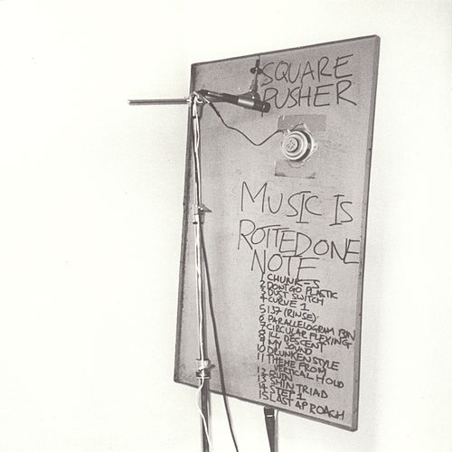 Music Is Rotted One Note by Squarepusher