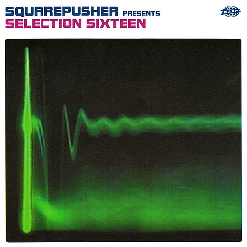 Selection Sixteen by Squarepusher