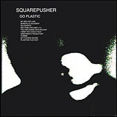 Go Plastic by Squarepusher