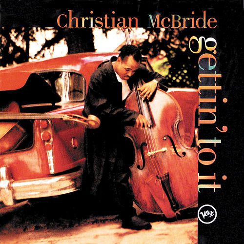 Gettin' To It by Christian McBride