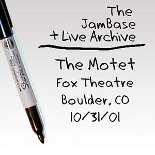 10/31/01 - Fox Theatre - Boulder, CO by The Motet