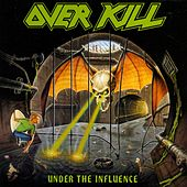 Under The Influence von Overkill