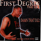 Damn That D.E.! by First Degree The D.E.