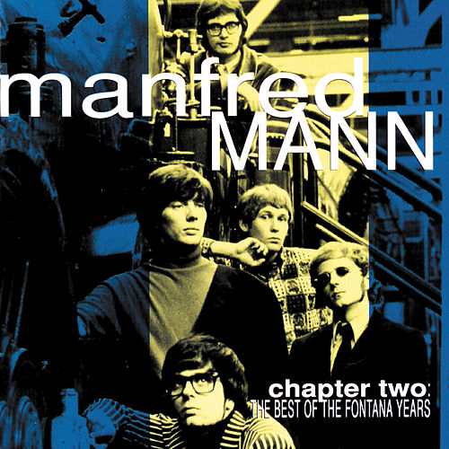 Chapter Two: The Best Of The Fontana Years by Manfred Mann