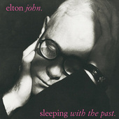 Sleeping With The Past by Elton John