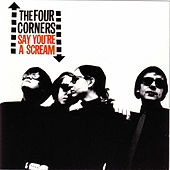 Say You're A Scream by The Four Corners