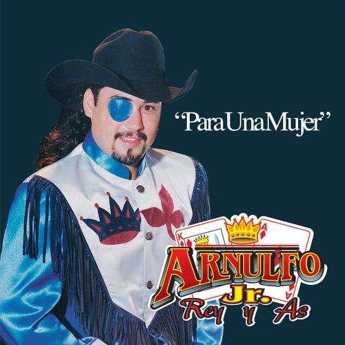 Para Una Mujer by Arnulfo Jr. Rey Y As