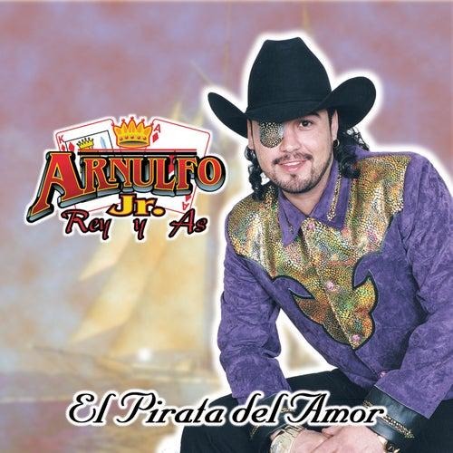 Pirata Del Amor by Arnulfo Jr. Rey Y As