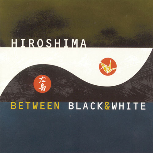 Between Black & White by Hiroshima