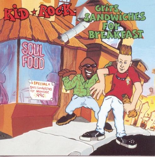 Grits Sandwiches For Breakfast by Kid Rock