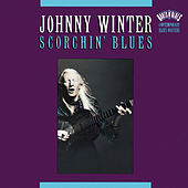 Scorchin' Blues by Johnny Winter