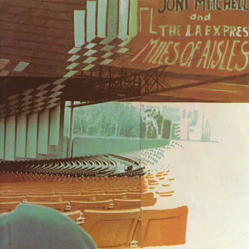 Miles Of Aisles by Joni Mitchell