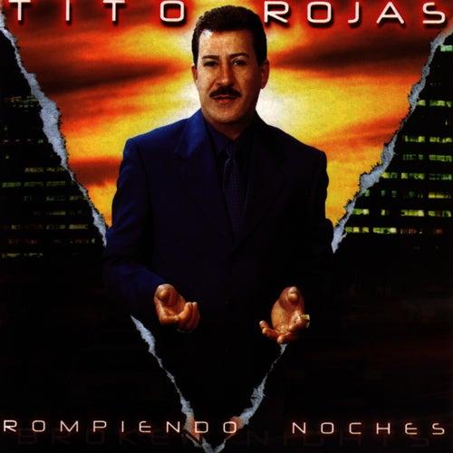 Rompiendo Noches by Tito Rojas