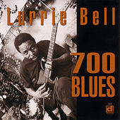 700 Blues by Lurrie Bell