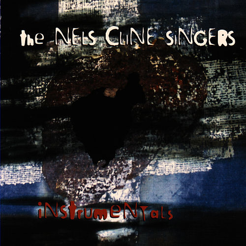 Instrumentals by Nels Cline