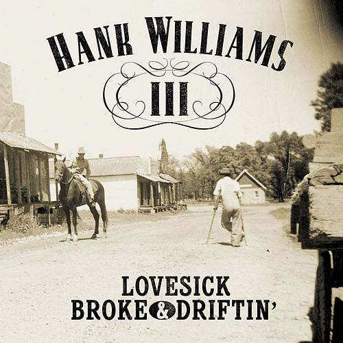 Lovesick, Broke & Driftin' by Hank Williams III