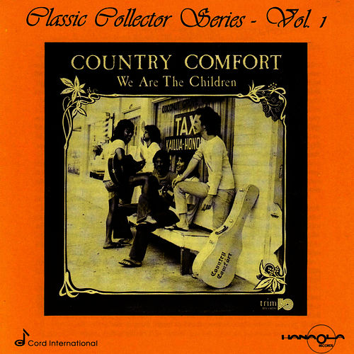 We Are The Children by Country Comfort