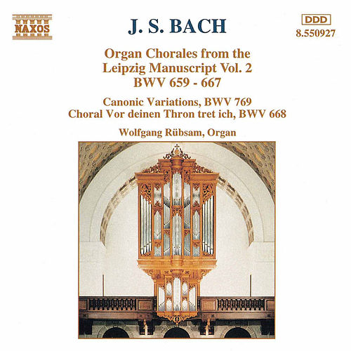 Organ Chorales from the Leipzig Manuscript Vol. 2 by Johann Sebastian Bach