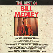 The Best Of Bill Medley by Bill Medley