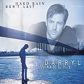 Hard Rain Don't Last by Darryl Worley
