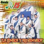 La Unika Y Autentika by Banda R-15