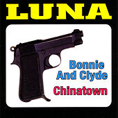 Bonnie and Clyde / Chinatown by Luna