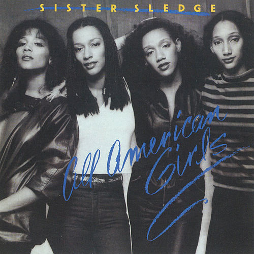 All American Girls by Sister Sledge
