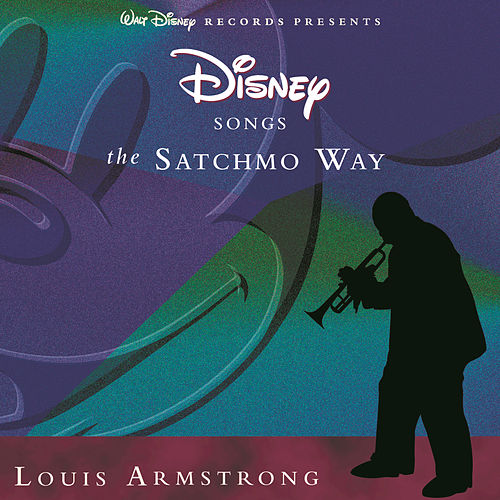 Disney Songs The Satchmo Way by Louis Armstrong