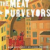 More Songs About Buildings And Cows by The Meat Purveyors