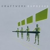 Expo2000 by Kraftwerk