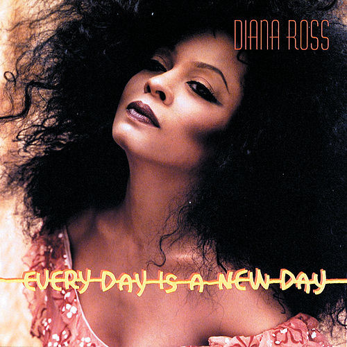 Every Day Is A New Day by Diana Ross