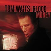 Blood Money von Tom Waits