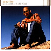 Beautiful by Brent Jones & the TP Mobb