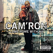Come Home With Me by Cam'ron